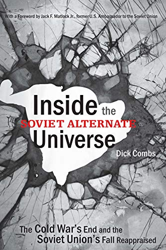 9780271033556: Inside the Soviet Alternate Universe: The Cold War's End and the Soviet Union's Fall Reappraised