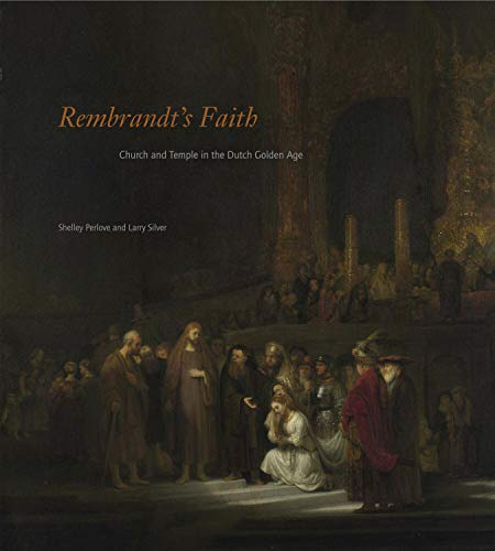9780271034065: Rembrandt's Faith: Church and Temple in the Dutch Golden Age