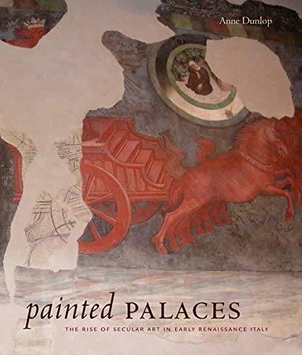 9780271034089: Painted Palaces: The Rise of Secular Art in Early Renaissance Italy
