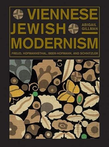 Viennese Jewish Modernism: Freud, Hofmannsthal, Beer-Hofmann, and Schnitzler (Paperback): Abigail ...