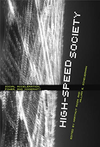 9780271034164: High-Speed Society: Social Acceleration, Power, and Modernity