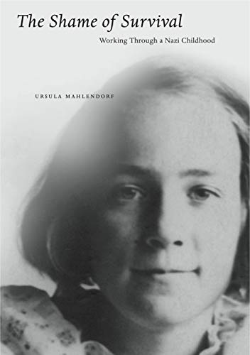 9780271034478: The Shame of Survival: Working Through a Nazi Childhood