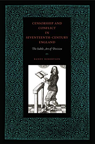 9780271034669: Censorship and Conflict in Seventeenth-Century England: The Subtle Art of Division (Penn State Series in the History of the Book)