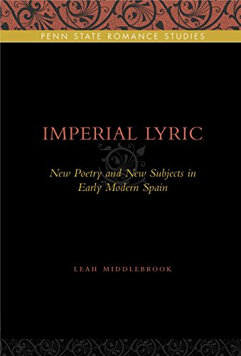 9780271035185: Imperial Lyric: New Poetry and New Subjects in Early Modern Spain (Penn State Romance Studies Series)