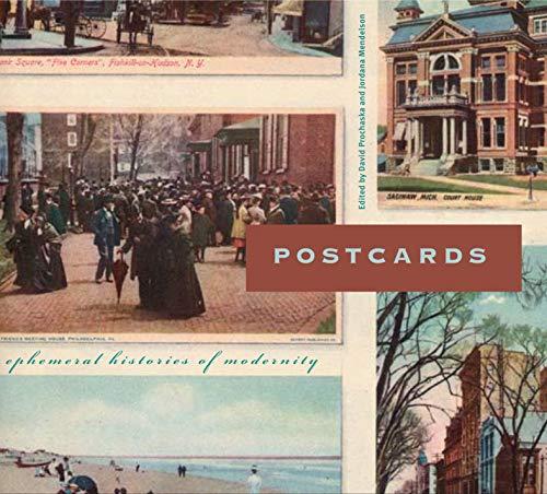 Postcards: Ephemeral Histories of Modernity (Refiguring Modernism): Andrés Mario Zervigón