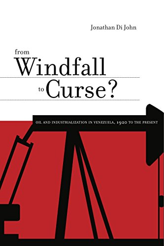9780271035536: From Windfall to Curse?: Oil and Industrialization in Venezuela, 1920 to the Present