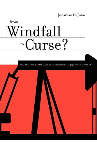 9780271035543: From Windfall to Curse?: Oil and Industrialization in Venezuela, 1920 to the Present