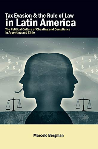 9780271035635: Tax Evasion and the Rule of Law in Latin America: The Political Culture of Cheating and Compliance in Argentina and Chile