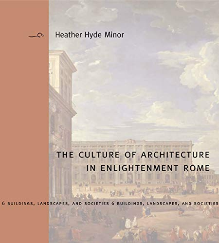 9780271035642: The Culture of Architecture in Enlightenment Rome (Buildings, Landscapes, and Societies)