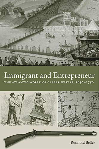 9780271035956: Immigrant and Entrepreneur: The Atlantic World of Caspar Wistar, 1650-1750