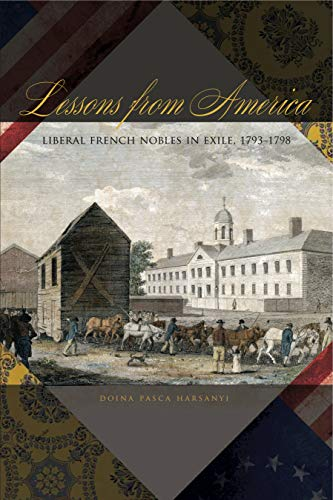 9780271036380: Lessons from America: Liberal French Nobles in Exile, 1793–1798