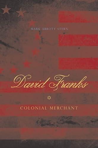David Franks: Colonial Merchant (A Keystone Book ®): Stern, Mark Abbott