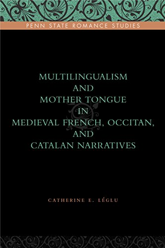 9780271036731: Multilingualism and Mother Tongue in Medieval French, Occitan, and Catalan Narratives: 11