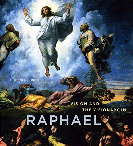 Vision and the Visionary in Raphael (Hardback): Christian K Kleinbub