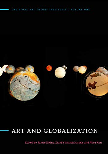 9780271037165: Art and Globalization (The Stone Art Theory Institutes)