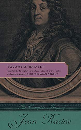 9780271037448: The Complete Plays of Jean Racine: Volume 2: Bajazet