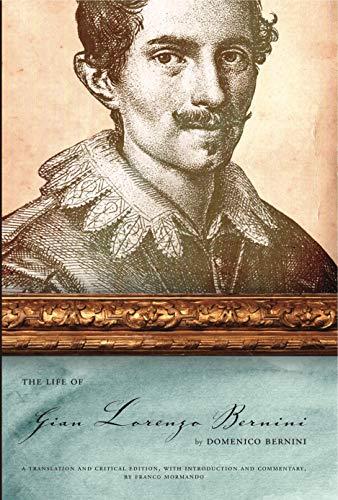 The Life of Gian Lorenzo Bernini (Hardback): Domenico Bernini