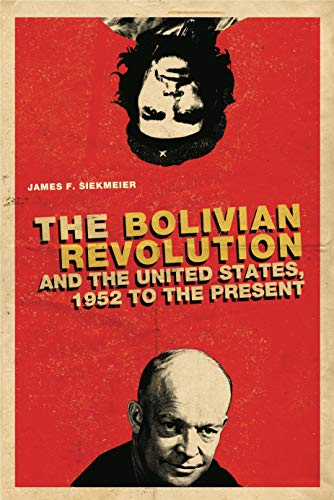 9780271037806: The Bolivian Revolution and the United States, 1952 to the Present