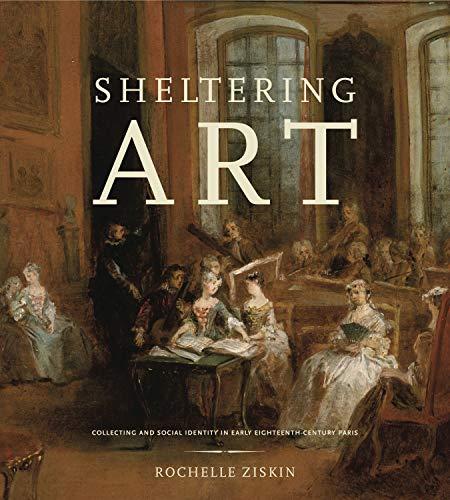 SHELTERING ART: Ziskin, Rochelle