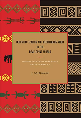 9780271037912: Decentralization and Recentralization in the Developing World: Comparative Studies from Africa and Latin America