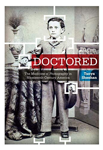 9780271037936: Doctored: The Medicine of Photography in Nineteenth-Century America