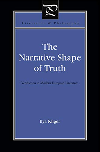 9780271037981: The Narrative Shape of Truth: Veridiction in Modern European Literature (Literature and Philosophy)