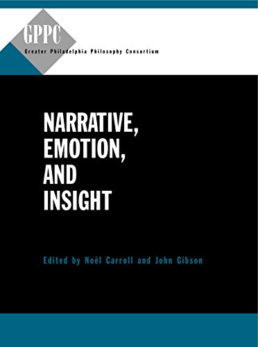 9780271048574: Narrative, Emotion, and Insight (Studies of the Greater Philadelphia Philosophy Consortium)