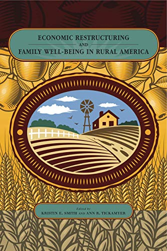 Economic Restructuring and Family Well-Being in Rural America (Rural Studies (Hardcover))