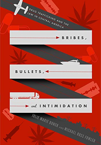 9780271048673: Bribes, Bullets, and Intimidation: Drug Trafficking and the Law in Central America
