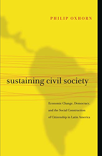 9780271048956: Sustaining Civil Society: Economic Change, Democracy, and the Social Construction of Citizenship in Latin America