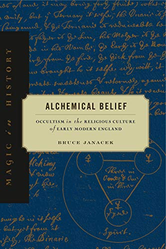 9780271050133: Alchemical Belief: Occultism in the Religious Culture of Early Modern England (Magic in History)
