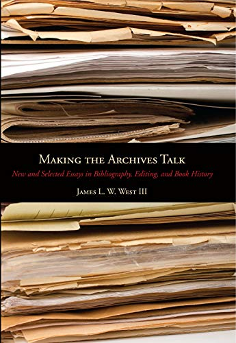 9780271050676: Making the Archives Talk: New and Selected Essays in Bibliography, Editing, and Book History (Penn State Series in the History of the Book)