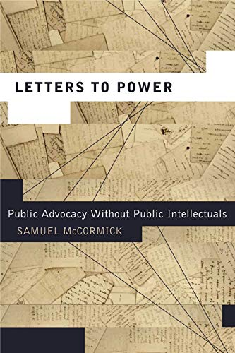 9780271050737: Letters to Power: Public Advocacy Without Public Intellectuals (Rhetoric and Democratic Deliberation)