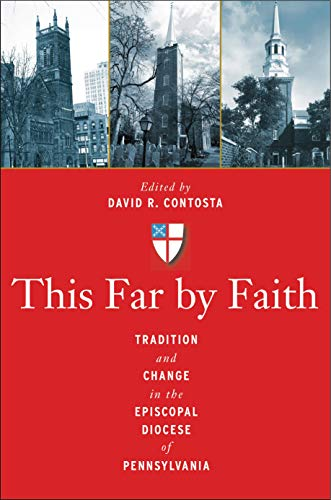 9780271052441: This Far by Faith: Tradition and Change in the Episcopal Diocese of Pennsylvania