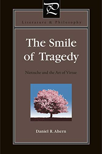 9780271052502: The Smile of Tragedy: Nietzsche and the Art of Virtue (Literature and Philosophy)