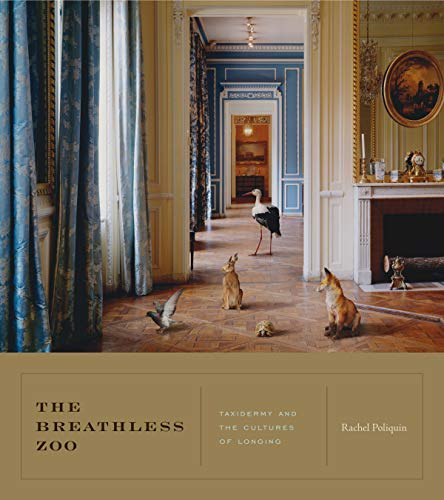 9780271053721: The Breathless Zoo: Taxidermy and the Cultures of Longing (Animalibus of Animals and Cultures)