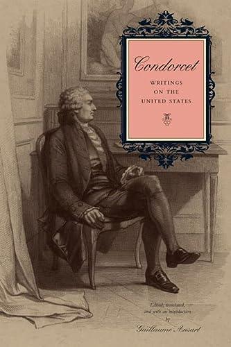 Condorcet: Writings on the United States (Hardback): Guillaume Ansart