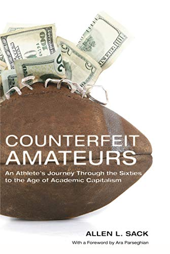 9780271054094: Counterfeit Amateurs: An Athlete's Journey Through the Sixties to the Age of Academic Capitalism