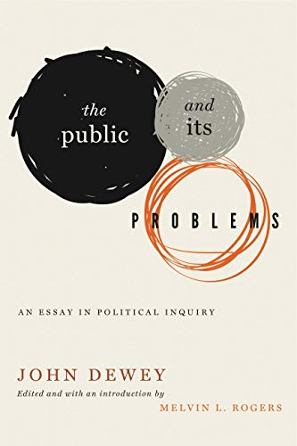 9780271055701: The Public and Its Problems: An Essay in Political Inquiry