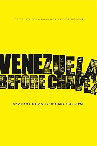 Venezuela Before Chávez: Anatomy of an Economic