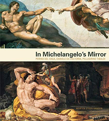 9780271056401: In Michelangelo's Mirror: Perino del Vaga, Daniele da Volterra, Pellegrino Tibaldi
