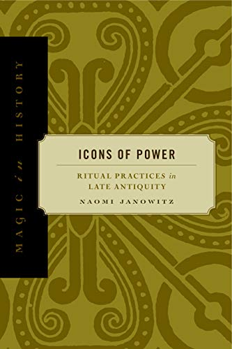 9780271058375: Icons of Power: Ritual Practices in Late Antiquity (Magic in History)