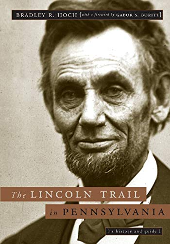 9780271058412: The Lincoln Trail in Pennsylvania: A History and Guide (A Keystone Book)