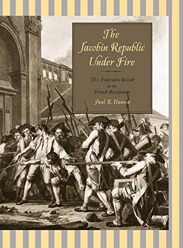9780271058443: The Jacobin Republic Under Fire: The Federalist Revolt in the French Revolution