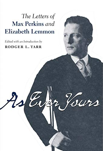 9780271058450: As Ever Yours: The Letters of Max Perkins and Elizabeth Lemmon (Penn State Series in the History of the Book)