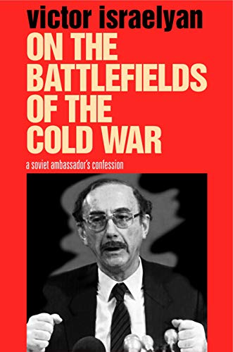 9780271058474: On the Battlefields of the Cold War: A Soviet Ambassador's Confession