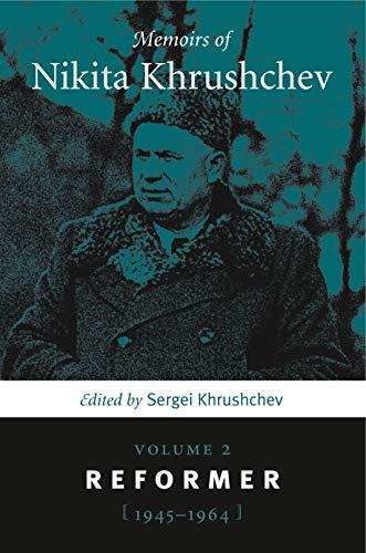 9780271058597: Memoirs of Nikita Khrushchev: Volume 2: Reformer, 1945-1964