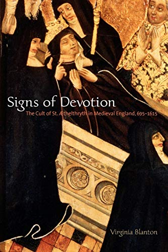 9780271058696: Signs of Devotion: The Cult of St. Aethelthryth in Medieval England, 695-1615