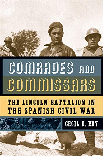9780271058719: Comrades and Commissars: The Lincoln Battalion in the Spanish Civil War
