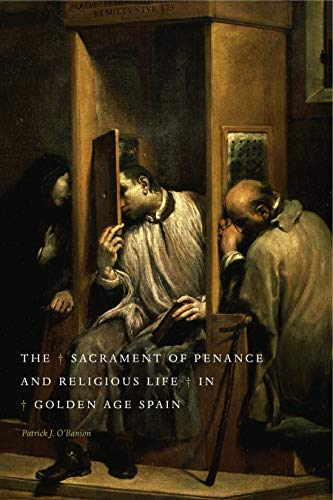 9780271058993: The Sacrament of Penance and Religious Life in Golden Age Spain